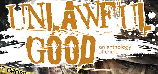 Unlawful Good Anthology Cover