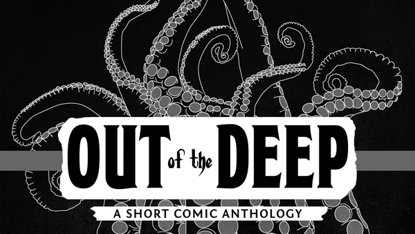 Out of the Deep comic anthology on Kickstarter