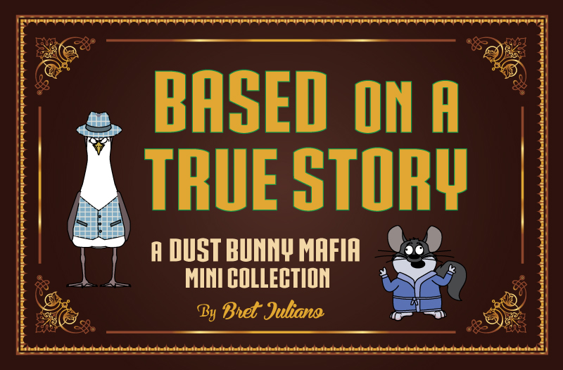 Based on a True Story - A Dust Bunny Mafia Mini Comic Collection